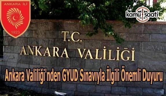 Ankara Valiliği'nden GYUD sınavıyla ilgili önemli duyuru