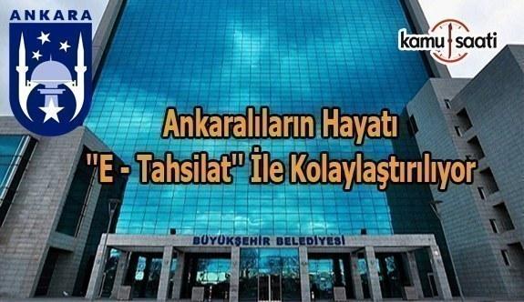 Ankaralıların hayatı ''e- Tahsilat'' ile kolaylaştırılıyor