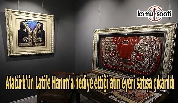 Atatürk'ün Latife Hanım'a hediye ettiği atın eyeri satışa çıkarıldı