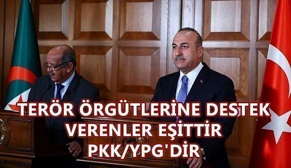 Bakan Çavuşoğlu: Terör örgütlerine destek verenler eşittir PKK/YPG'dir