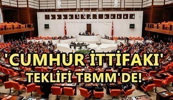 'Cumhur İttifakı' teklifi TBMM'de!