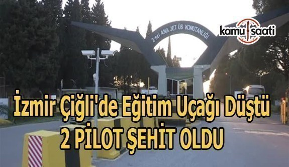 İzmir Çiğli'de eğitim uçağı düştü: 2 şehit