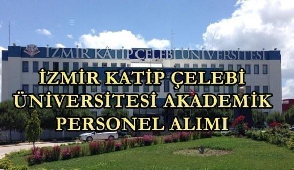 İzmir Katip Çelebi Üniversitesi akademik personel alımı yapacak