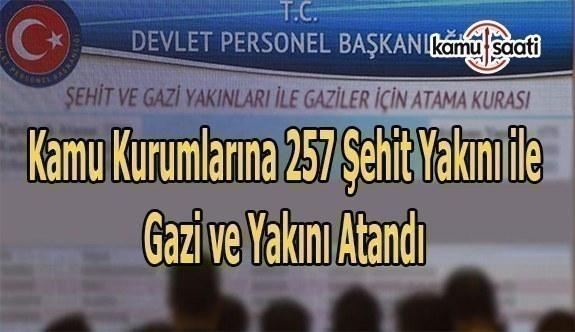 Kamu kurumlarına 257 şehit yakını ile gazi ve yakını atandı