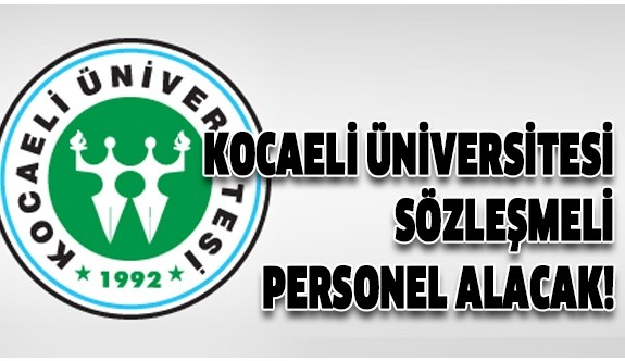 Kocaeli Üniversitesi sözleşmeli personel alımı yapacak