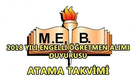 MEB, 2018 Yılı Engelli Öğretmen Alımı Duyurusu - Atama takvimi