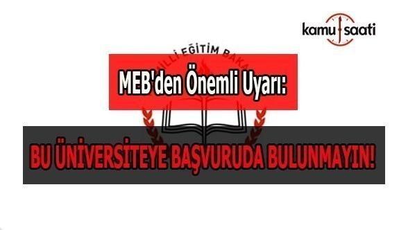 MEB'den önemli uyarı: Bu üniversiteye başvuruda bulunmayın!