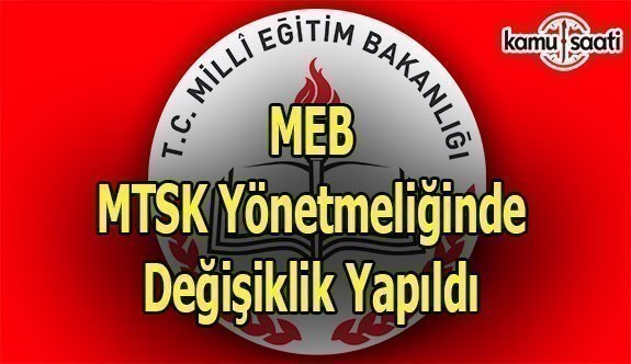 MEB MTSK Yönetmeliğinde Değişiklik Yapıldı - 22 Şubat 2018