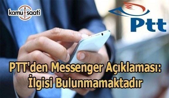 PTT'den messenger açıklaması: İlgisi bulunmamaktadır