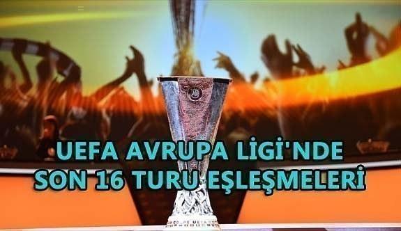UEFA Avrupa Ligi'nde son 16 turu eşleşmeleri