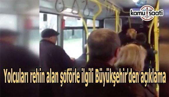 Yolcuları rehin alan EGO şoförüyle ilgili Büyükşehir'den açıklama