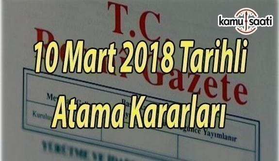10 Mart 2018 tarihli Atama Kararları - Resmi Gazete Atama Kararları