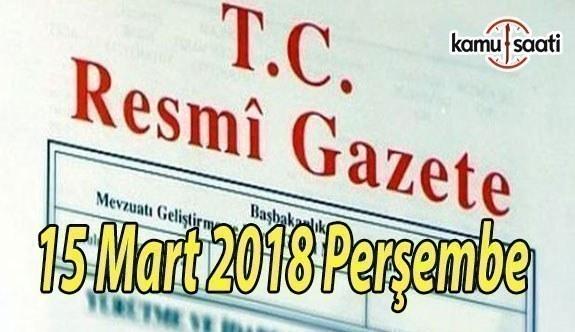 15 Mart 2018 Perşembe Tarihli TC Resmi Gazete