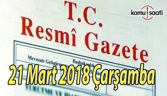 21 Mart 2018 Çarşamba TC Resmi Gazete