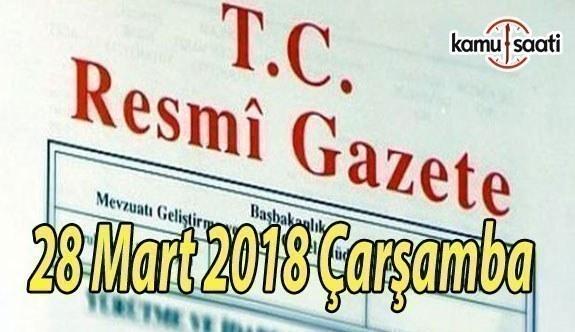 28 Mart 2018 Çarşamba TC Resmi Gazete
