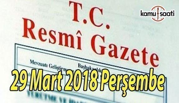 29 Mart 2018 Perşembe TC Resmi Gazete