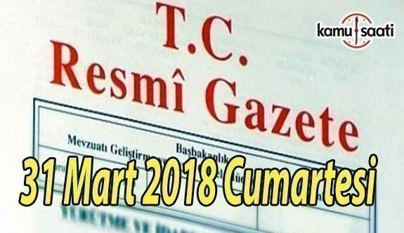 31 Mart 2018 Cumartesi TC Resmi Gazete