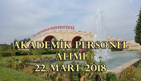 Adıyaman Üniversitesi akademik personel alım ilanı - 22 Mart 2018