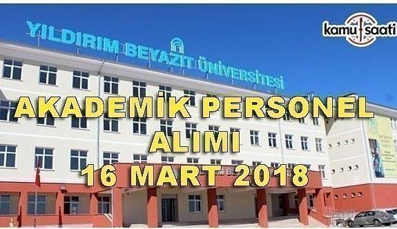 Ankara Yıldırım Beyazıt Üniversitesi 22 Akademik Personel Alımı Yapacak - 16 Mart 2018