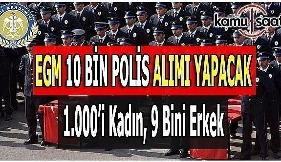 EGM 10 Bin Polis Memuru Alacak