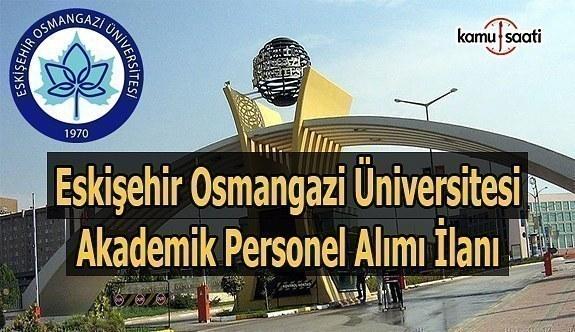 Eskişehir Osmangazi Üniversitesi akademik personel alımı ilanı