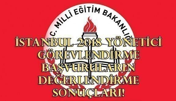 İstanbul 2018 Yönetici Görevlendirme Başvuruların Değerlendirme Sonuçları! MEB son dakika
