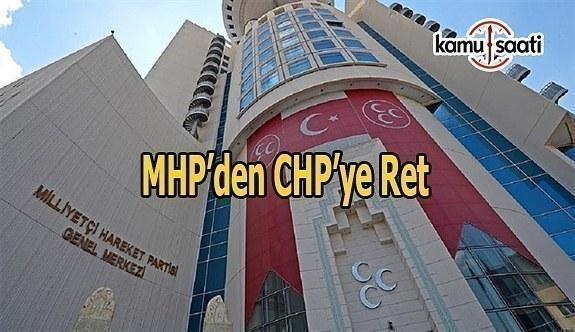 MHP CHP'nin görüşme talebini reddetti
