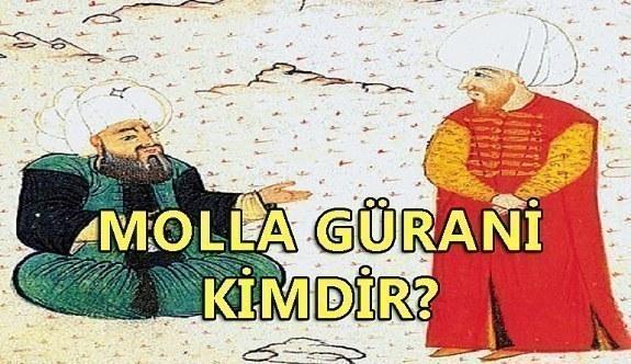 Molla Gürani kimdir? Fatih Sultan Mehmed'in hocası