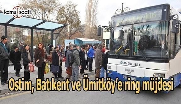 Ostim, Batıkent ve Ümitköy'e ring müjdesi
