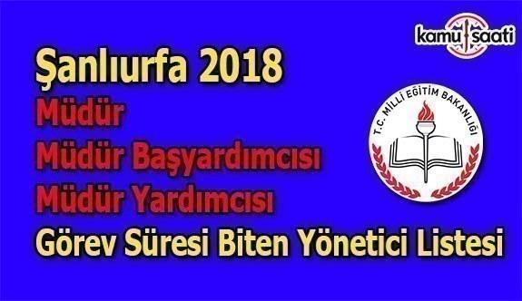 Şanlıurfa 2018 Yılı 4-8 Yıllık Görev Süresini Tamamlayan Yöneticilerin Listesi