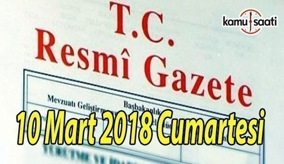 TC Resmi Gazete - 10 Mart 2018 Cumartesi
