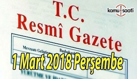 TC Resmi Gazete - 1 Mart 2018 Perşembe