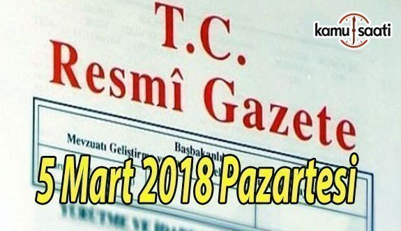 TC Resmi Gazete - 5 Mart 2018 Pazartesi