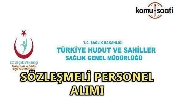 Türkiye Hudut Ve Sahiller Sağlık Genel Müdürlüğü sözleşmeli personel alımı