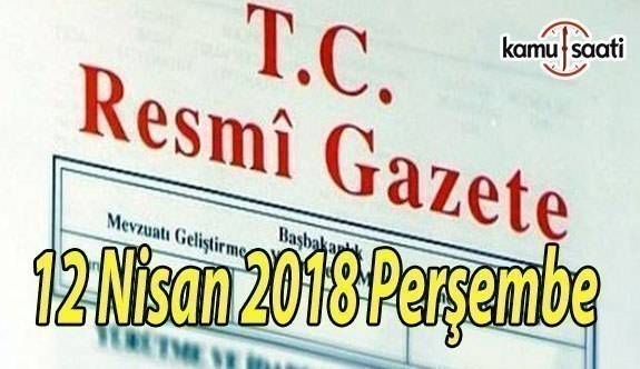 12 Nisan 2018 Perşembe TC Resmi Gazete