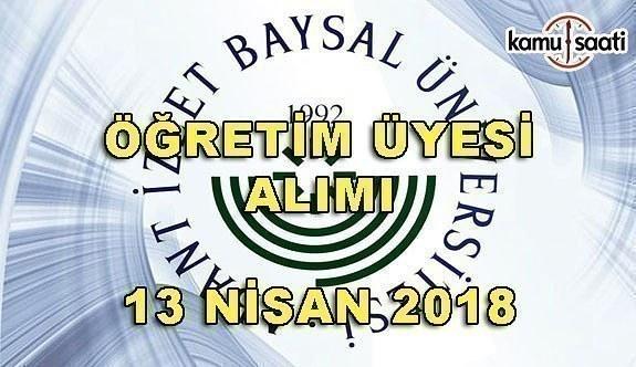 Abant İzzet Baysal Üniversitesi akademik personel alımı - 13 Nisan 2018