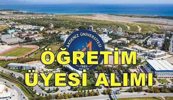 Akdeniz Üniversitesi akademik personel alacak - Başvuru...