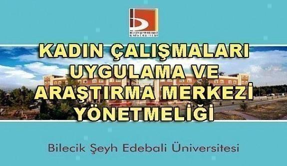 Bilecik Şeyh Edebali Üniversitesi Kadın Çalışmaları Uygulama ve Araştırma Merkezi Yönetmeliği