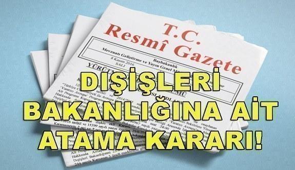 Dışişleri Bakanlığına ait atama kararı! Resmi Gazete'de