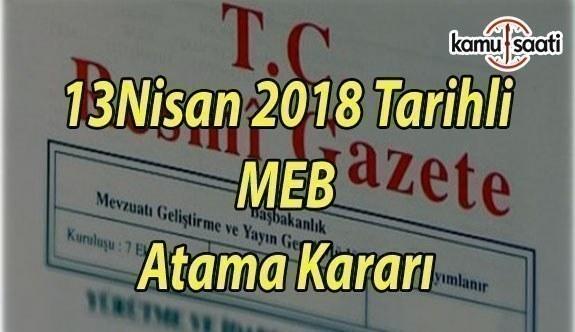 MEB Atama Kararı - 13 Nisan 2018 Tarihli Resmi Gazete Atama Kararı