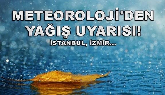 Meteoroloji'den yağış uyarısı! İstanbul, İzmir...