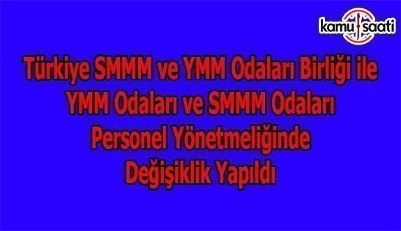 Türkiye SMMM ve YMM Odaları Birliği ile YMM Odaları ve SMMM Odaları Personel Yönetmeliğinde Değişiklik Yapıldı - 8 Nisan 2018 Pazar