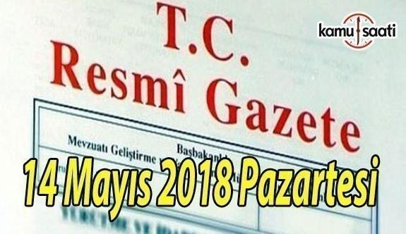 14 Mayıs 2018 Pazartesi Tarihli ve 30421 Sayılı TC Resmi Gazete Kararları
