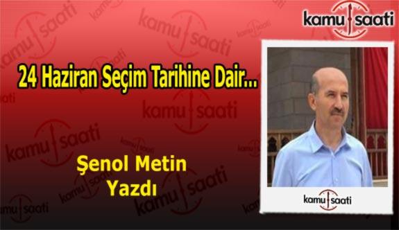 24 Haziran Seçim Tarihine Dair… - Şenol Metin'in Kaleminden!