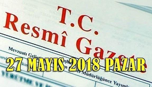 27 Mayıs 2018 Pazar Tarihli TC Resmi Gazete
