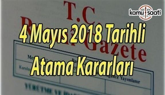 4 Mayıs 2018 Tarihli Atama Kararları - Resmi Gazete Atama Kararları