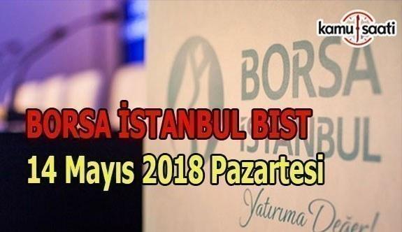 Borsa haftaya düşüşle başladı - Borsa İstanbul BİST 14 Mayıs 2018 Pazartesi