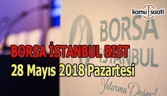 Borsa haftaya yükselişle başladı - Borsa İstanbul BİST 28 Mayıs 2018 Pazartesi