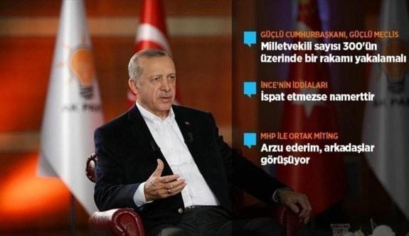 Cumhurbaşkanı Erdoğan: Güçlü bir cumhurbaşkanı istiyorsanız, güçlü bir Meclise de ihtiyacımız var