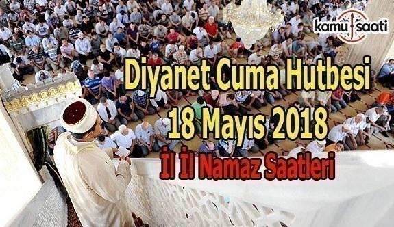 Diyanet Cuma Hutbesi - 18 Mayıs 2018 Cuma Hutbesi Yayımlandı